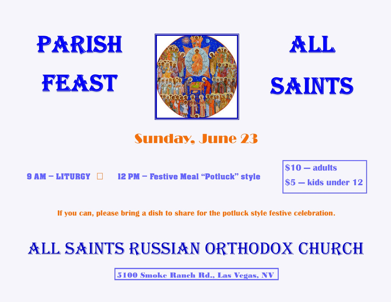 "June 23 is Parish feast day. Festive meal ""potluck"" style offered at 12PM after Divine Liturgy, which starts at 9AM. The tickets are $10/adult and $5/child under 12. If you can, please bring a dish to share for the potluck style festive celebration."
